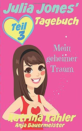 9781507122648: Julia Jones' Tagebuch - Teil 3 - Mein geheimer Traum