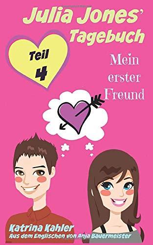 9781507123171: Julia Jones' Tagebuch - Teil 4 - Mein erster Freund (German Edition)