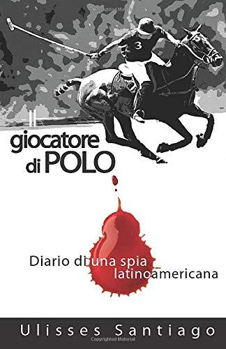 9781507127001: Il Giocatore di Polo (Italian Edition)