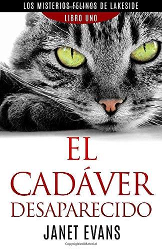 9781507136669: El Cadáver Desaparecido (Los Misterios Felinos de Lakeside - Libro Uno)