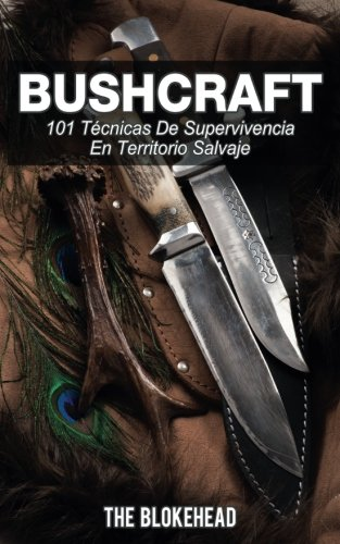 9781507149140: Bushcraft 101 técnicas de supervivencia en territorio salvaje