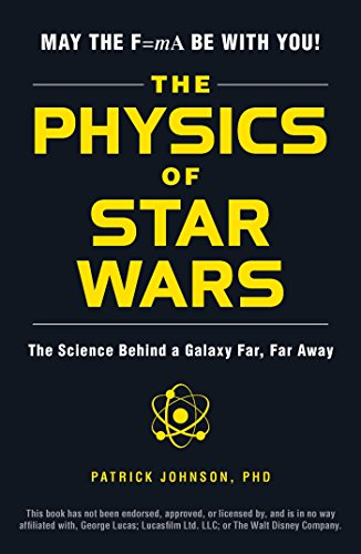 9781507203309: The Physics of Star Wars: The Science Behind a Galaxy Far, Far Away