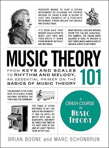 Music Theory 101: From keys and scales: Schonbrun, Marc, Boone,