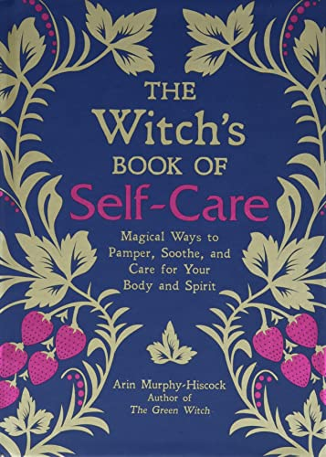 9781507209141: The Witch's Book of Self-Care: Magical Ways to Pamper, Soothe, and Care for Your Body and Spirit