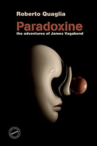 9781507500989: Paradoxine: The Adventures of James Vagabond