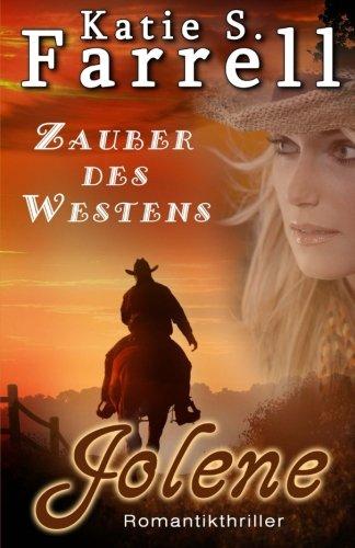 9781507501214: Jolene: Zauber des Westens: Volume 1 (Die Dawsons)