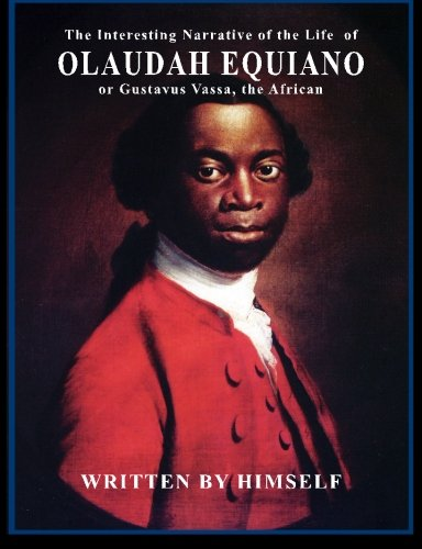 9781507503010: The Interesting Narrative of the Life of Olaudah Equiano: or, Gustavus Vassa, the African
