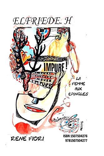 9781507504277: Elfriede H La Femme aux épingles: De la névrose obsessionnelle à la mélancolie (French Edition)