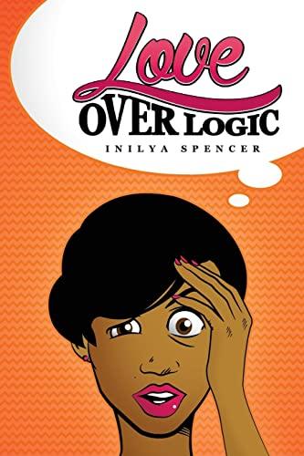 9781507510704: Love Over Logic