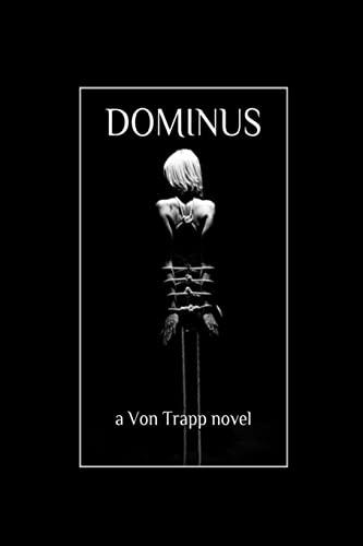 Dominus: Book One: Parts 1-3: Von Trapp