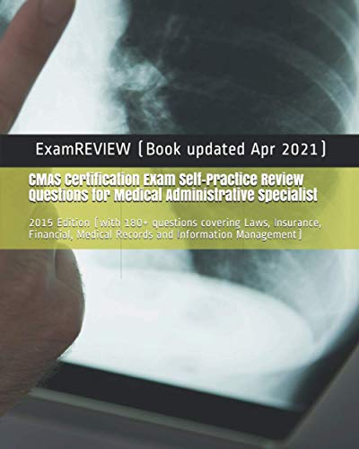 9781507514566: CMAS Certification Exam Self-Practice Review Questions for Medical Administrative Specialist: 2015 Edition (with 180+ questions covering Laws, ... Medical Records and Information Management)