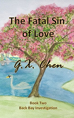 The Fatal Sin of Love (Back Bay Investigation) (Volume 2): Chen, G.X.