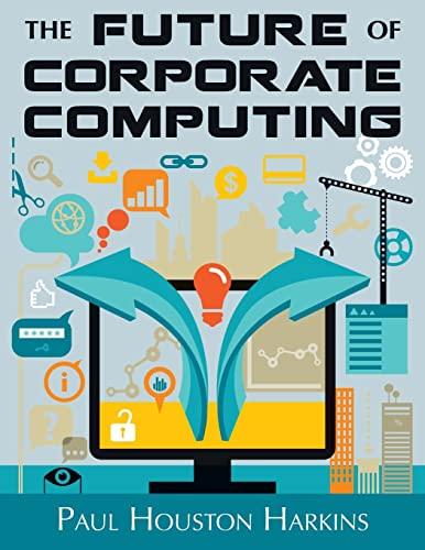 9781507529102: The Future of Corporate Computing