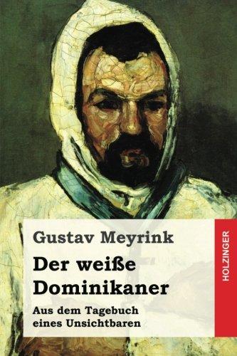 9781507531631: Der weiße Dominikaner: Aus dem Tagebuch eines Unsichtbaren (German Edition)