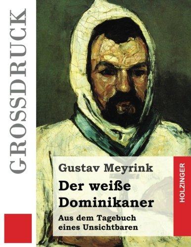 9781507531846: Der weiße Dominikaner (Großdruck): Aus dem Tagebuch eines Unsichtbaren