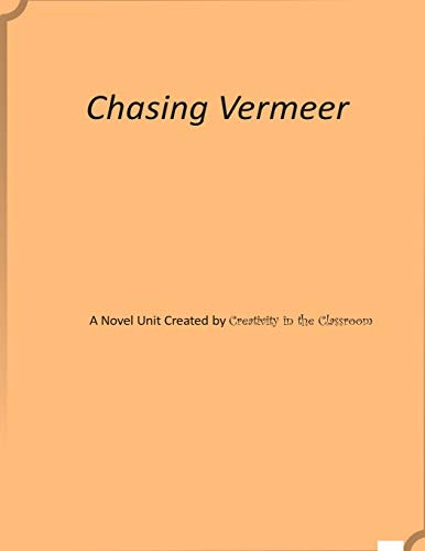 9781507532300: Chasing Vermeer: Novel Unit Created by Creativity in the Classroom