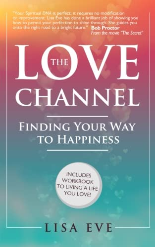 The Love Channel: Finding Your Way to Happiness: Eve, Lisa