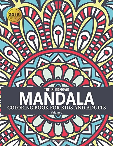 9781507537404: Mandala Coloring Book For Kids And Adults (Volume 3) (The Blokehead Journals)