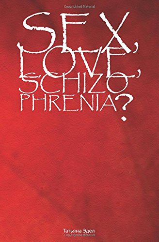 9781507538661: Sex, love, schizophrenia?