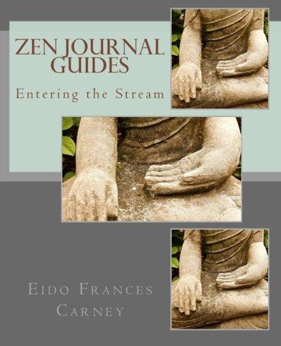 Entering the Stream: Zen Journal Guides (Volume 1): Carney, Eido Frances