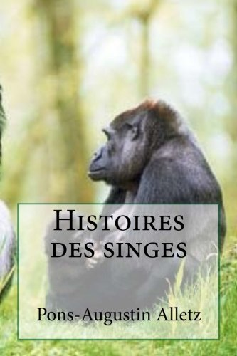 9781507541692: Histoires des singes (French Edition)