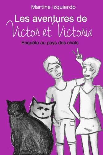 9781507541845: Les aventures de Victor et Victoria: Enquête policière au pays des chats (French Edition)
