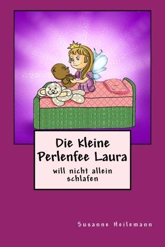 9781507541982: Die kleine Perlenfee Laura will nicht allein schlafen: Volume 1
