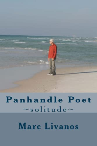 Panhandle Poet: ~solitude~: Marc Livanos