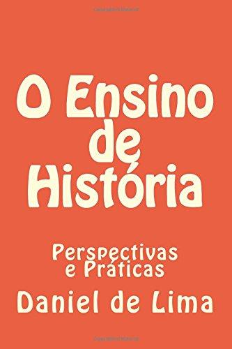O Ensino de Historia: Perspectivas E Praticas: Daniel Rodrigues De