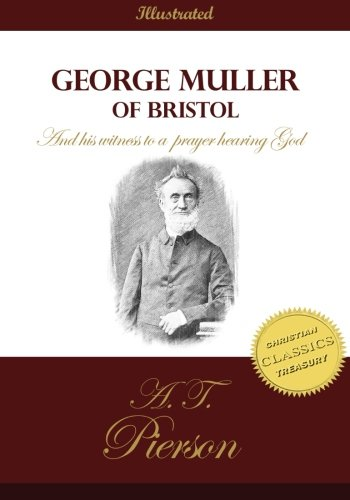 9781507545478: George Muller of Bristol and His Witness to a Prayer Hearing God: The Authorized Biography of the Man of Faith and Prayer