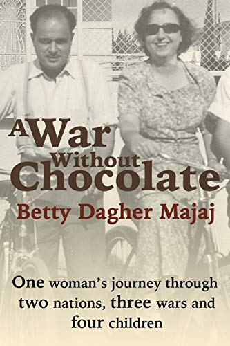 9781507545577: A War Without Chocolate: One Woman's Journey Through Two Nations, Three Wars and Four Children