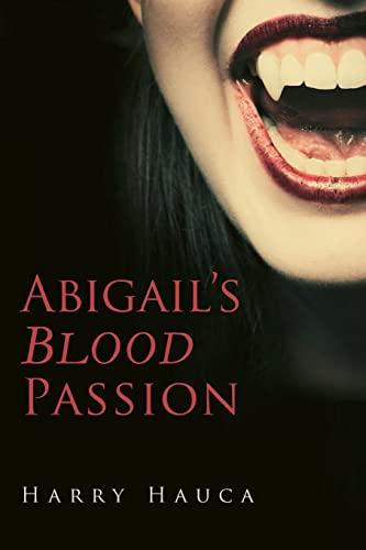 9781507547007: Abigail's Blood Passion