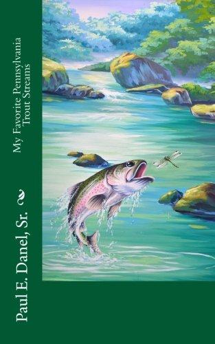9781507548653: My Favorite Pennsylvania Trout Streams