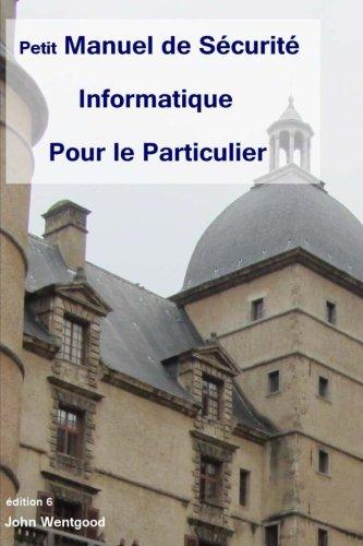 9781507550717: Petit Manuel de Sécurité Informatique Pour le Particulier