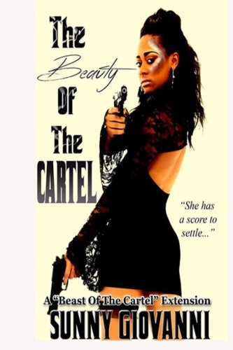 "The Beauty Of The Cartel: A ""Beast Of The Cartel"" Extension (The Beast of the Cartel) (..."