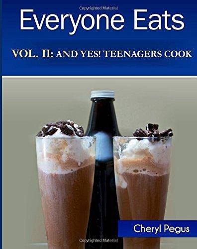 9781507554586: Everyone Eats Volume II: And Yes! Teenagers Cook (Volume 2)