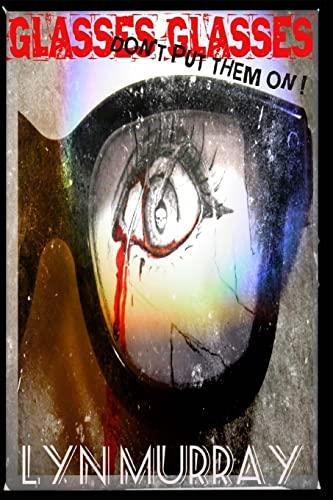 9781507558188: Glasses Glasses: A Horror Story