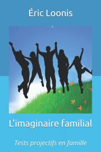 9781507562154: L'imaginaire familial: Tests projectifs en famille