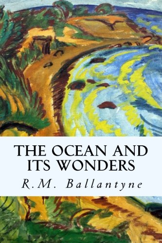 9781507563786: The Ocean and its Wonders