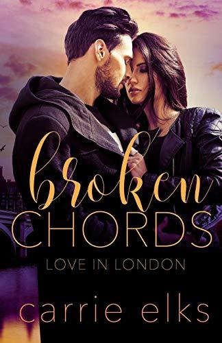 9781507563830: Broken Chords (Love in London) (Volume 2)