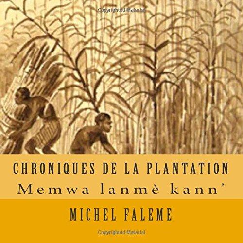 9781507567197: chroniques de la plantation: memwa lanmè kann' (Volume 1) (French Edition)