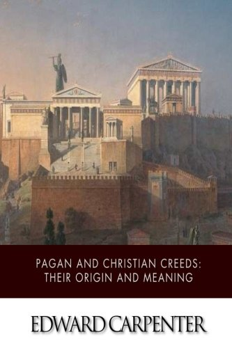 9781507568507: Pagan and Christian Creeds: Their Origin and Meaning