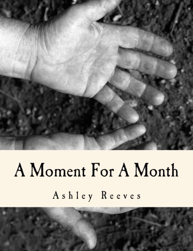 A Moment For A Month: Reeves, Ashley A