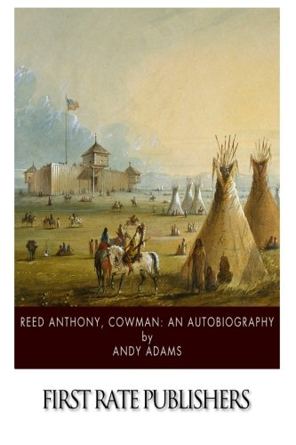 9781507569795: Reed Anthony, Cowman: An Autobiography