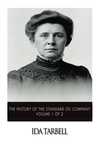 9781507570081: The History of the Standard Oil Company Volume 1 of 2