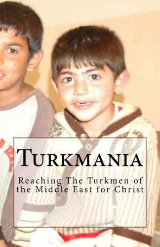 9781507570609: Turkmania: The Turkmen of the Middle East