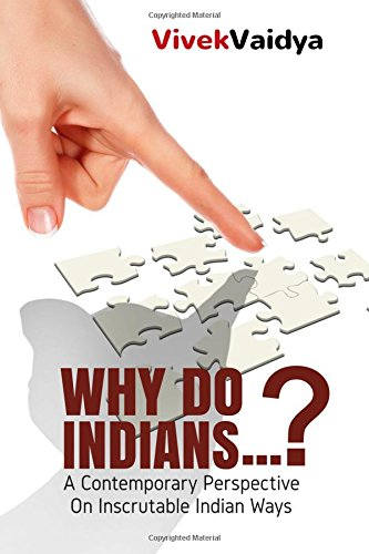9781507573914: Why Do Indians: A Contemporary Perspective On Inscrutable Indian Ways