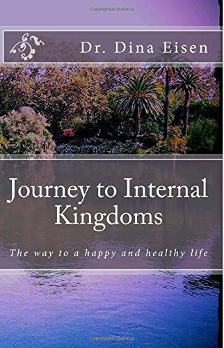 9781507576137: Journey to Internal Kingdoms: The way to a happy and healthy life