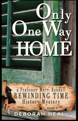 Only One Way Home: An inspirational novel: Heal, Deborah