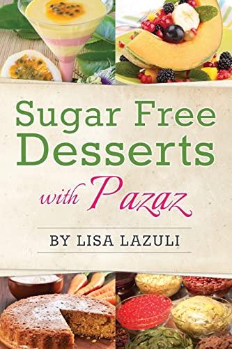 9781507578681: Sugar Free Desserts with Pazaz